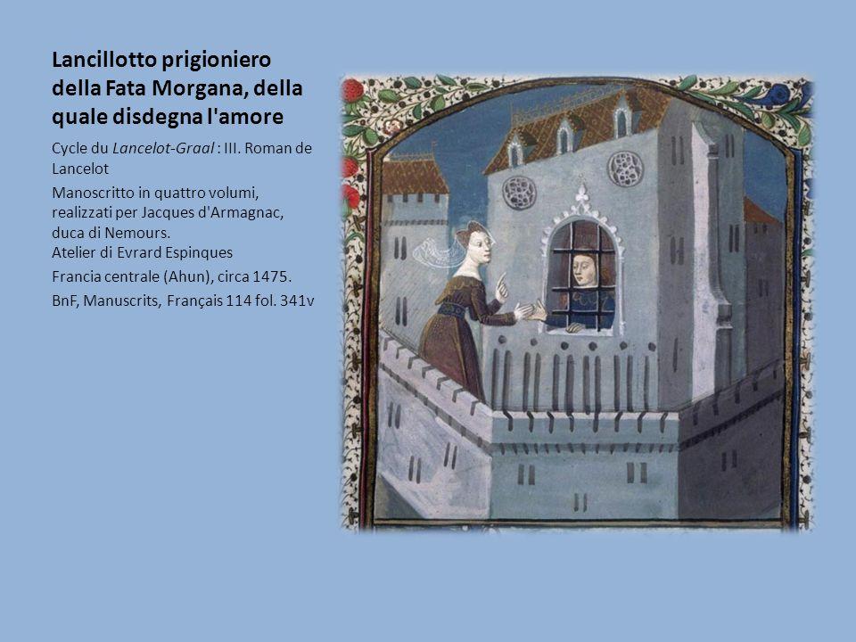 Lancillotto prigioniero della Fata Morgana, della quale disdegna l amore