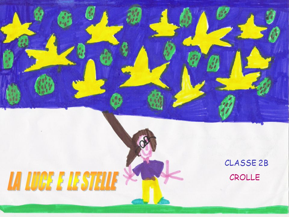 CLASSE 2B LA LUCE E LE STELLE CROLLE