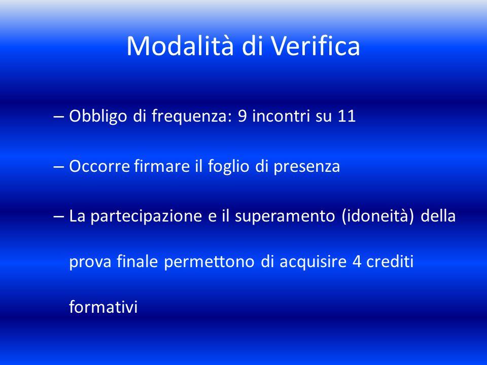Modalità di Verifica Obbligo di frequenza: 9 incontri su 11