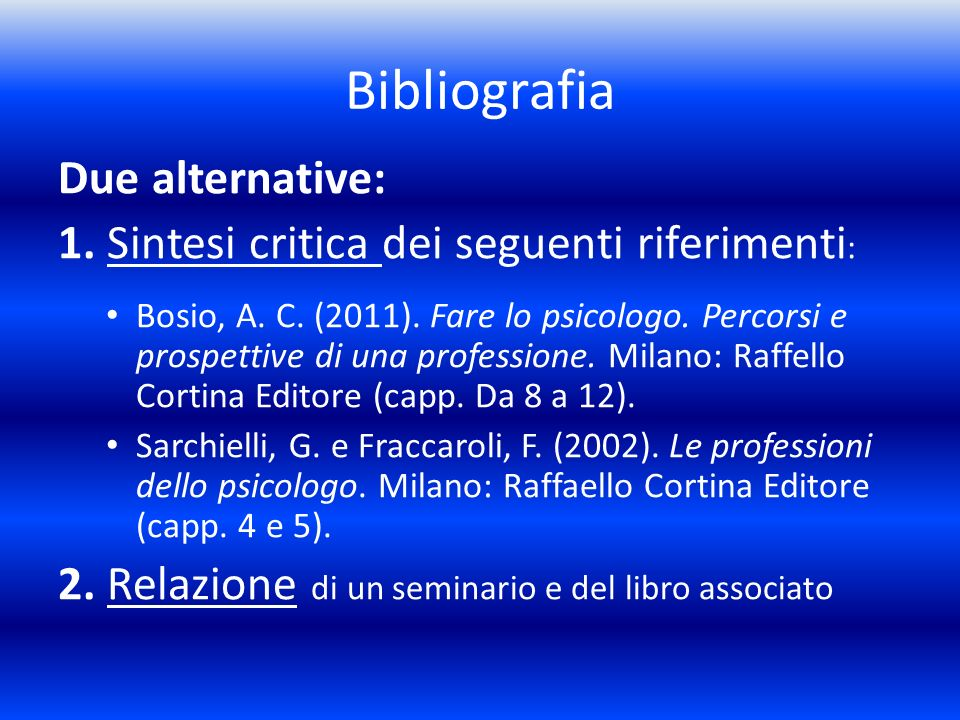 Bibliografia Due alternative: