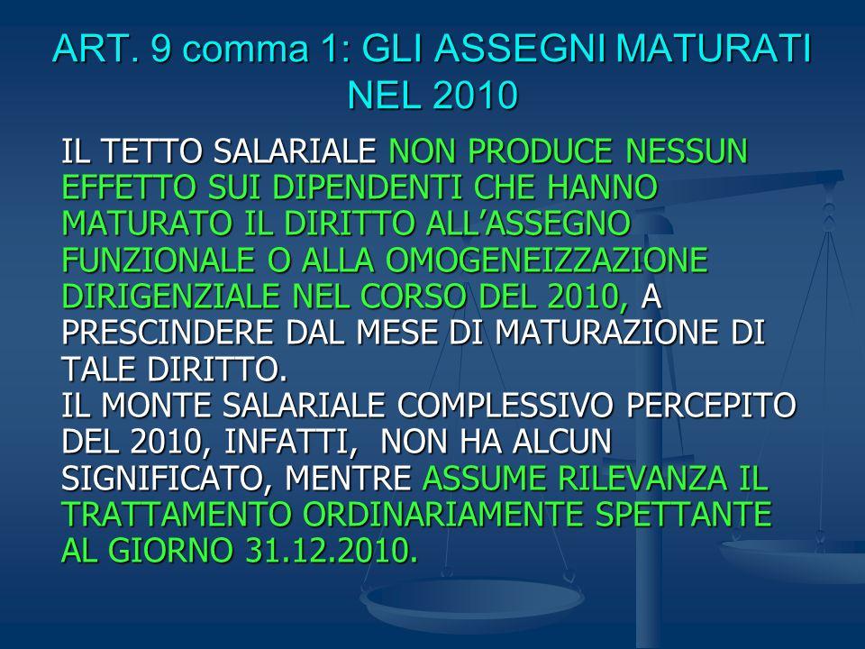 ART. 9 comma 1: GLI ASSEGNI MATURATI NEL 2010