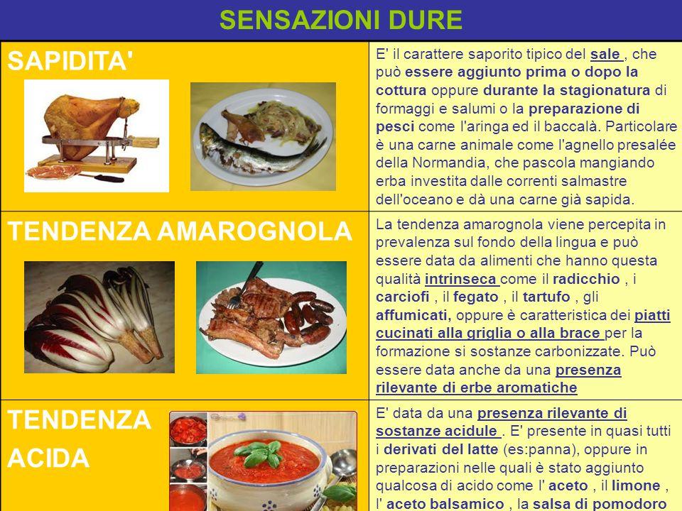 SENSAZIONI DURE SAPIDITA TENDENZA AMAROGNOLA TENDENZA ACIDA