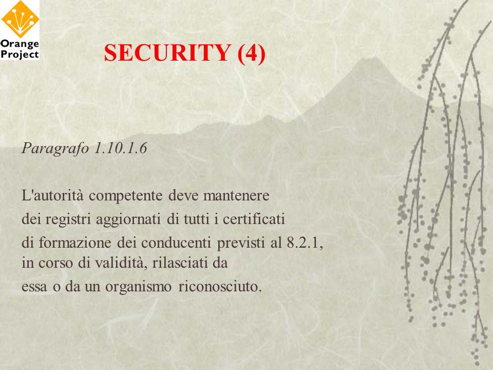 SECURITY (4) Paragrafo 1.10.1.6 L autorità competente deve mantenere