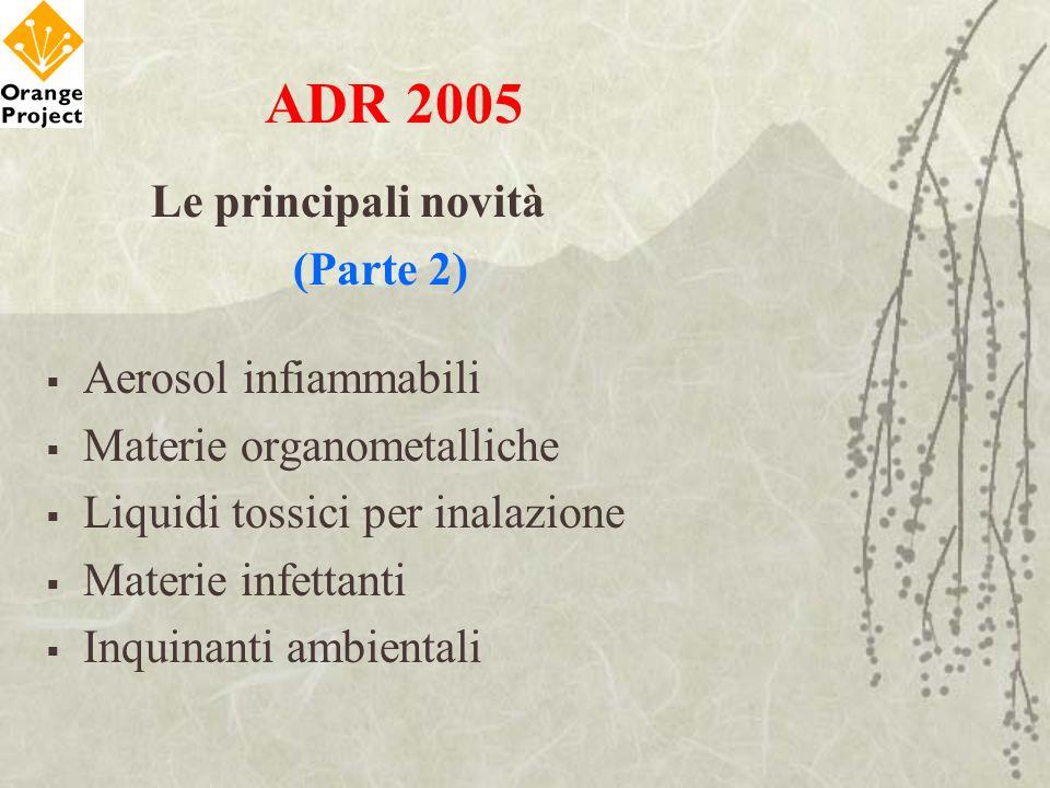 ADR 2005 Le principali novità (Parte 2) Aerosol infiammabili