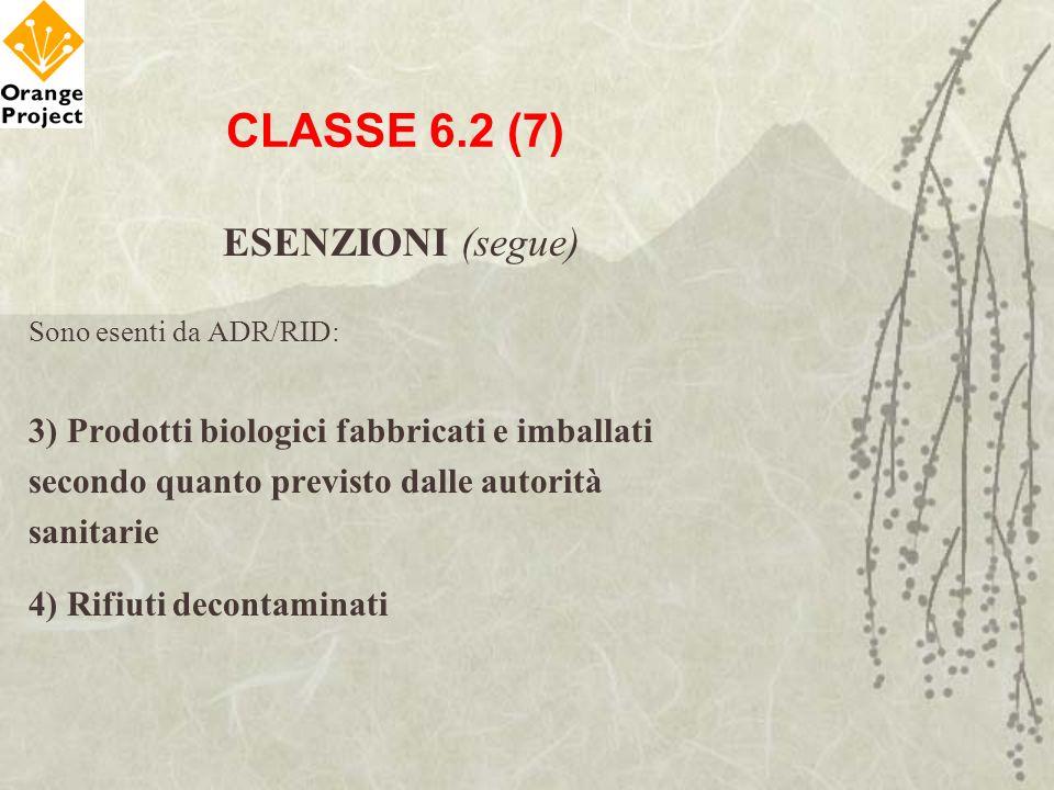 CLASSE 6.2 (7) ESENZIONI (segue)