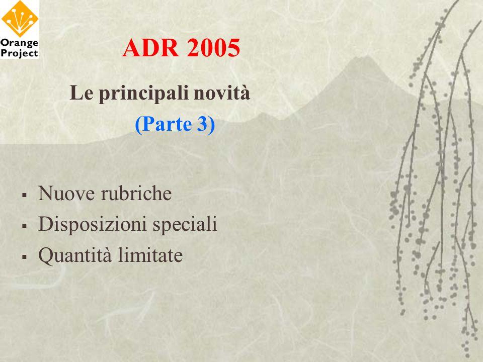 ADR 2005 Le principali novità (Parte 3) Nuove rubriche