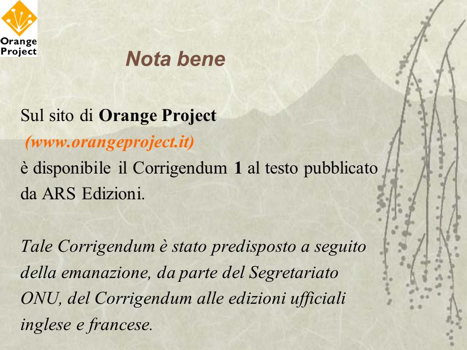 Nota bene Sul sito di Orange Project (www.orangeproject.it)