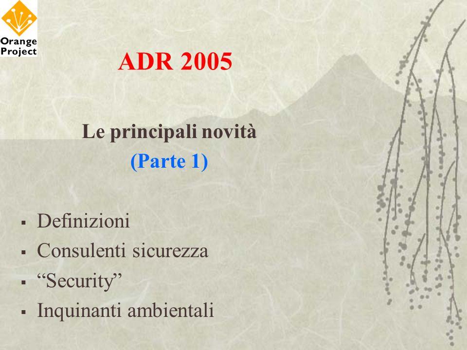 ADR 2005 Le principali novità (Parte 1) Definizioni