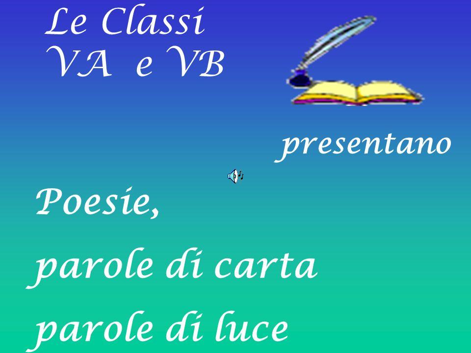Le Classi VA e VB presentano Poesie, parole di carta parole di luce