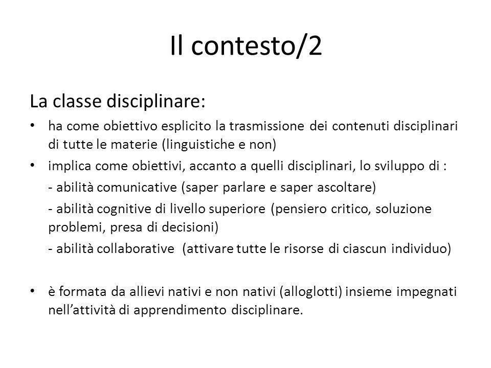 Il contesto/2 La classe disciplinare: