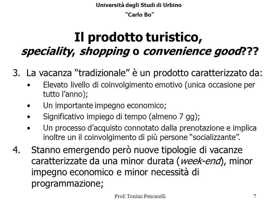 Il prodotto turistico, speciality, shopping o convenience good