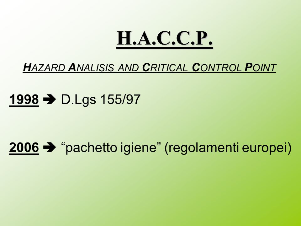 HAZARD ANALISIS AND CRITICAL CONTROL POINT