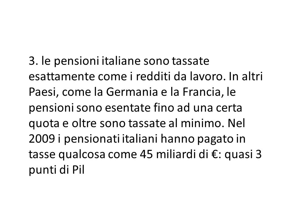 3. le pensioni italiane sono tassate esattamente come i redditi da lavoro.