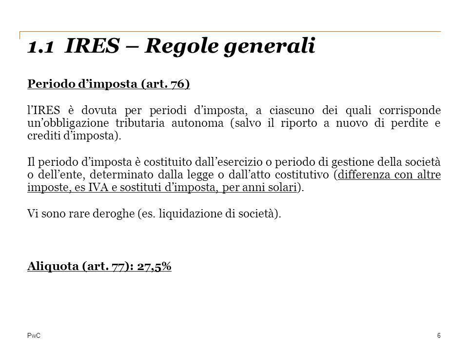 1.1 IRES – Regole generali Periodo d'imposta (art. 76)