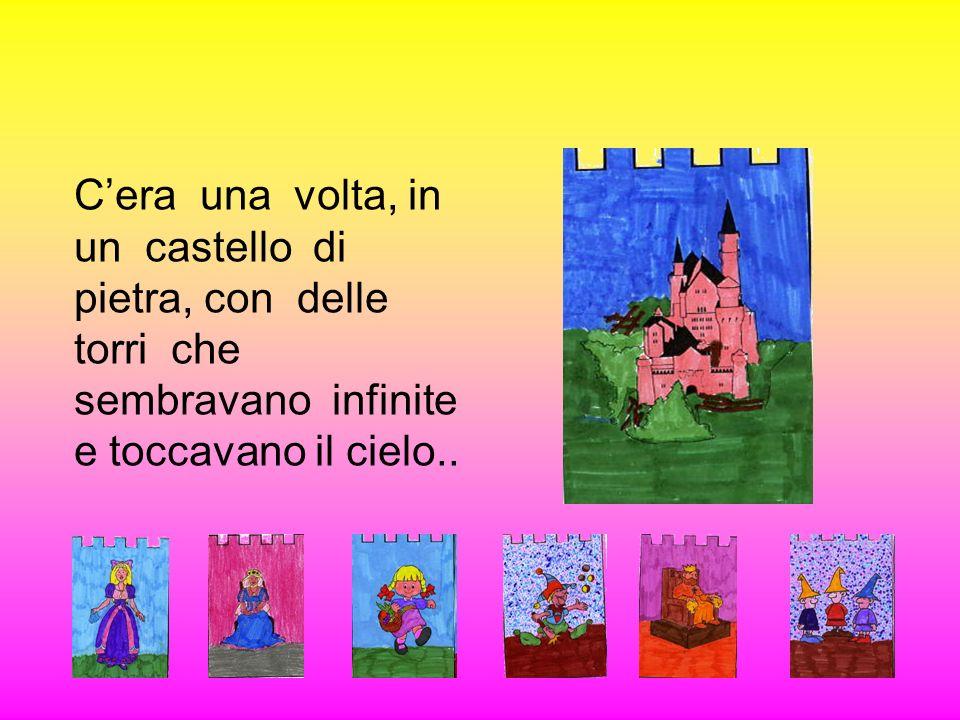 C'era una volta, in un castello di pietra, con delle torri che sembravano infinite e toccavano il cielo..