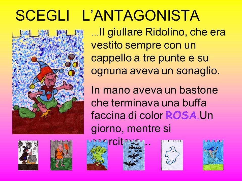 SCEGLI L'ANTAGONISTA …Il giullare Ridolino, che era vestito sempre con un cappello a tre punte e su ognuna aveva un sonaglio.