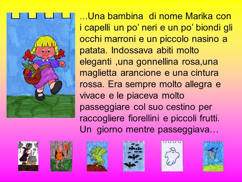 …Una bambina di nome Marika con i capelli un po' neri e un po' biondi gli occhi marroni e un piccolo nasino a patata.