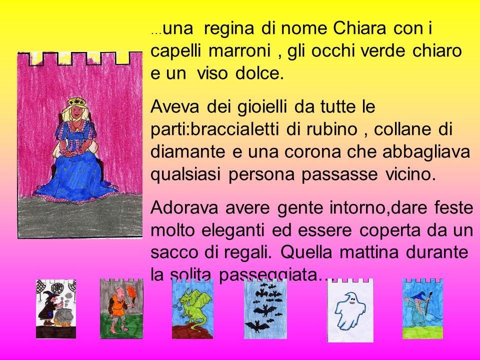 …una regina di nome Chiara con i capelli marroni , gli occhi verde chiaro e un viso dolce.