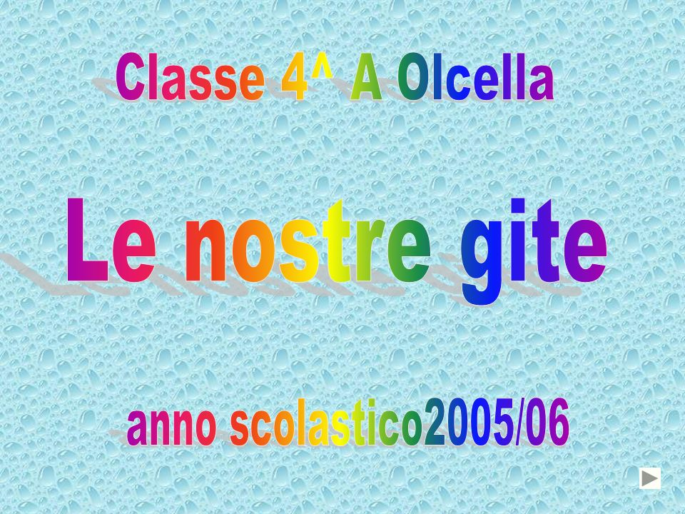 Classe 4^ A Olcella Le nostre gite anno scolastico2005/06