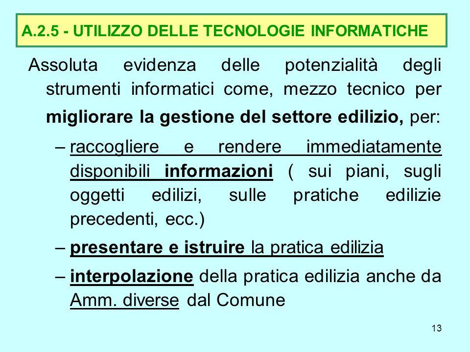 A.2.5 - UTILIZZO DELLE TECNOLOGIE INFORMATICHE