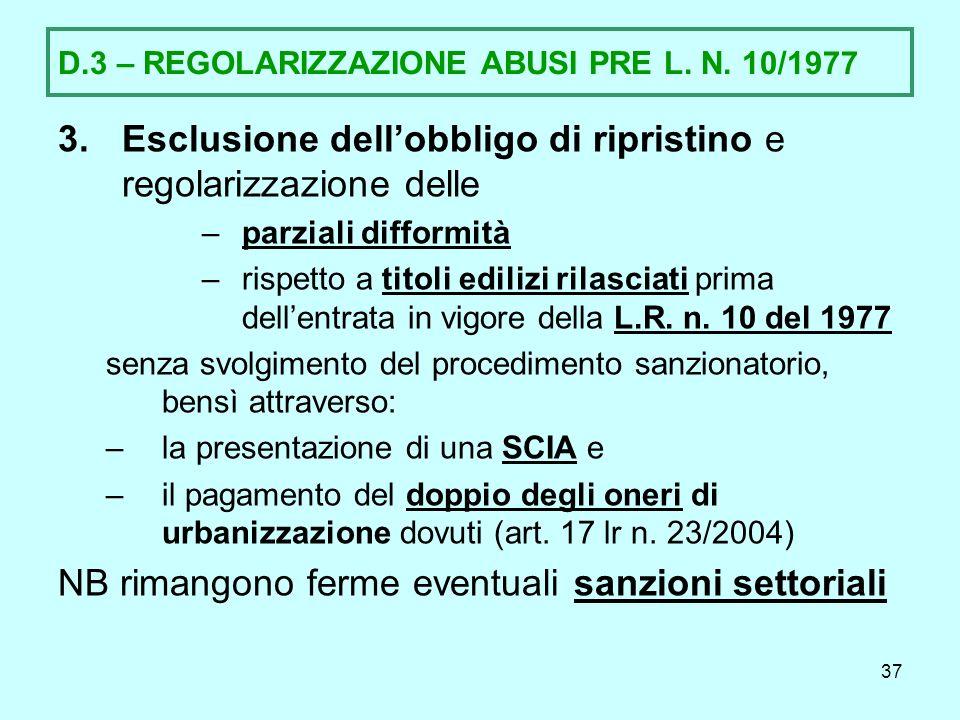 D.3 – REGOLARIZZAZIONE ABUSI PRE L. N. 10/1977