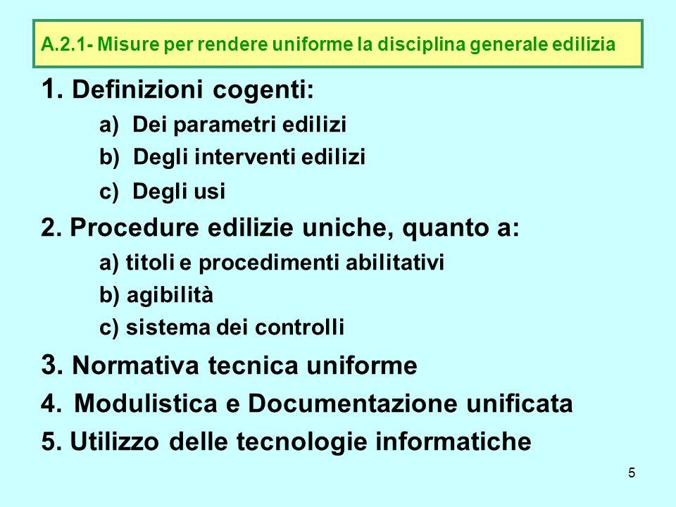 A.2.1- Misure per rendere uniforme la disciplina generale edilizia