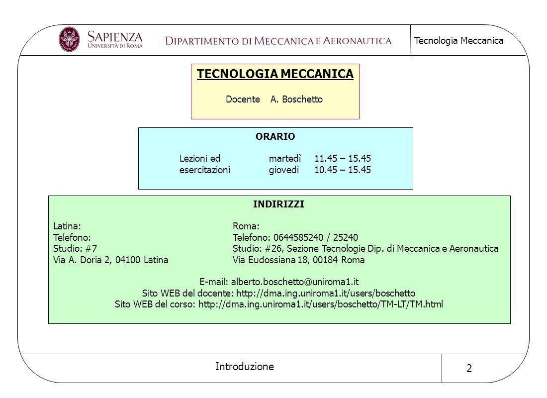 TECNOLOGIA MECCANICA Docente A. Boschetto ORARIO