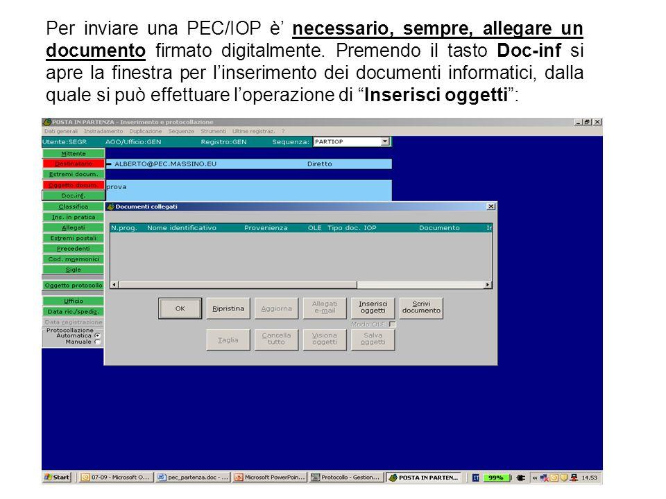 Per inviare una PEC/IOP è' necessario, sempre, allegare un documento firmato digitalmente.