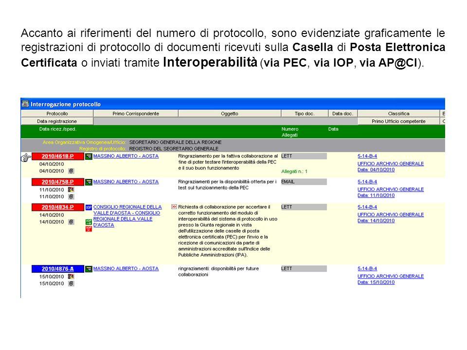 Accanto ai riferimenti del numero di protocollo, sono evidenziate graficamente le registrazioni di protocollo di documenti ricevuti sulla Casella di Posta Elettronica Certificata o inviati tramite Interoperabilità (via PEC, via IOP, via AP@CI).