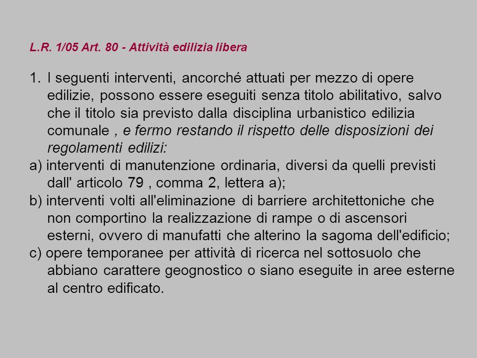 L.R. 1/05 Art. 80 - Attività edilizia libera