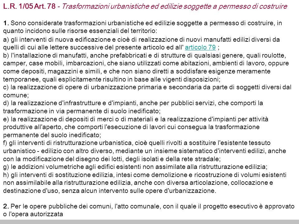 L.R. 1/05 Art. 78 - Trasformazioni urbanistiche ed edilizie soggette a permesso di costruire