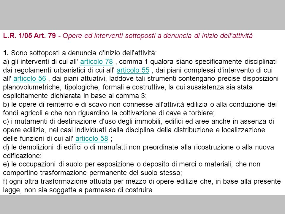 L.R. 1/05 Art. 79 - Opere ed interventi sottoposti a denuncia di inizio dell attività
