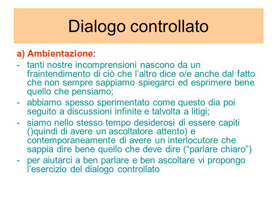 Dialogo controllato a) Ambientazione: