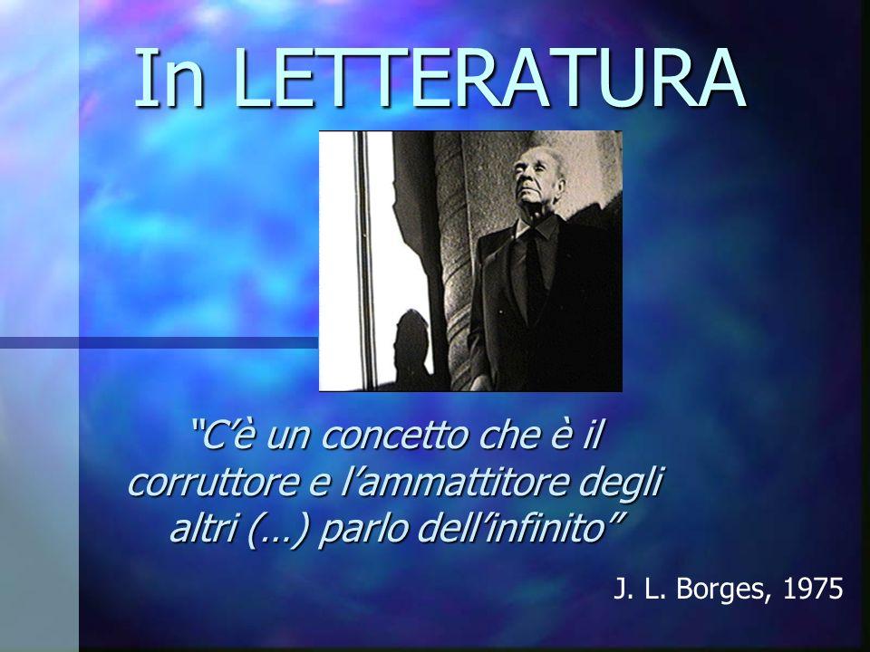 In LETTERATURA C'è un concetto che è il corruttore e l'ammattitore degli altri (…) parlo dell'infinito