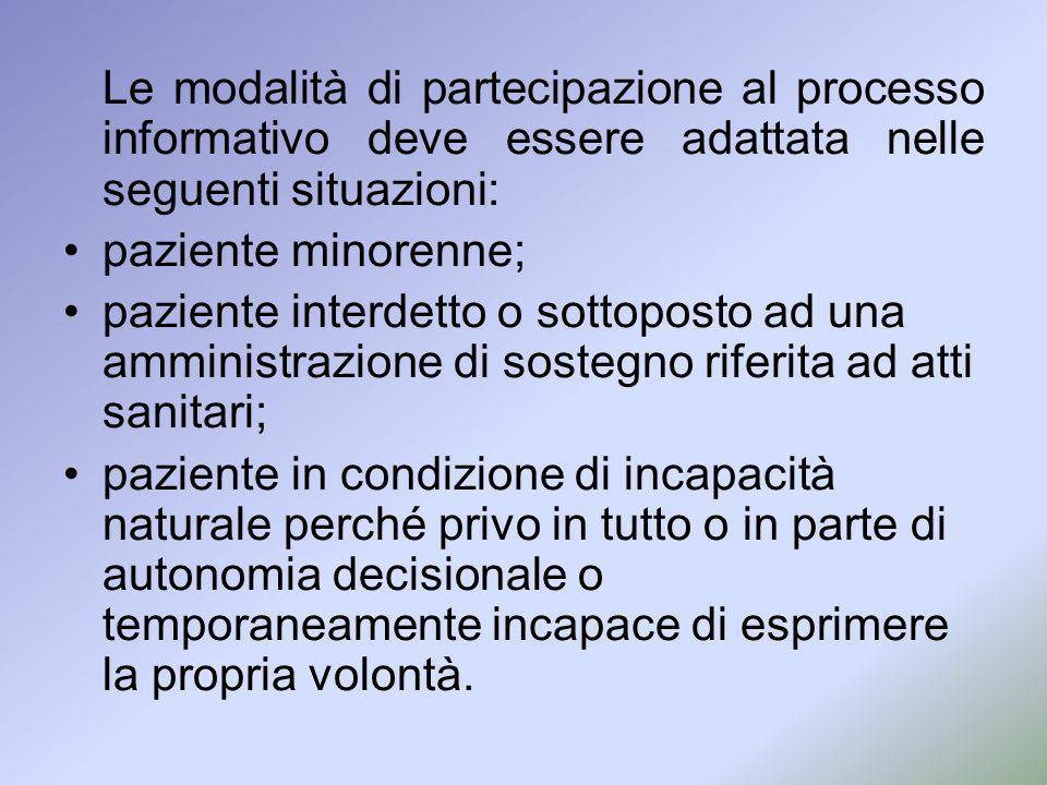Le modalità di partecipazione al processo informativo deve essere adattata nelle seguenti situazioni: