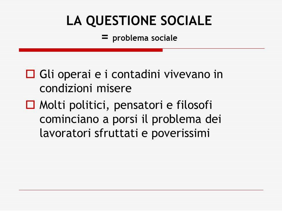 LA QUESTIONE SOCIALE = problema sociale