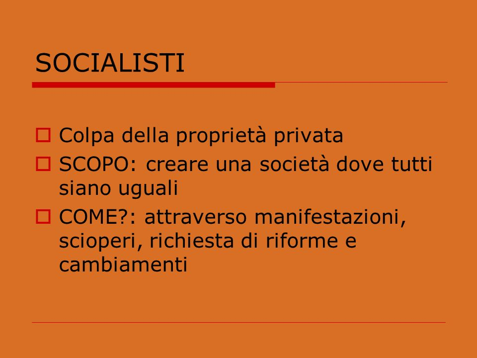 SOCIALISTI Colpa della proprietà privata