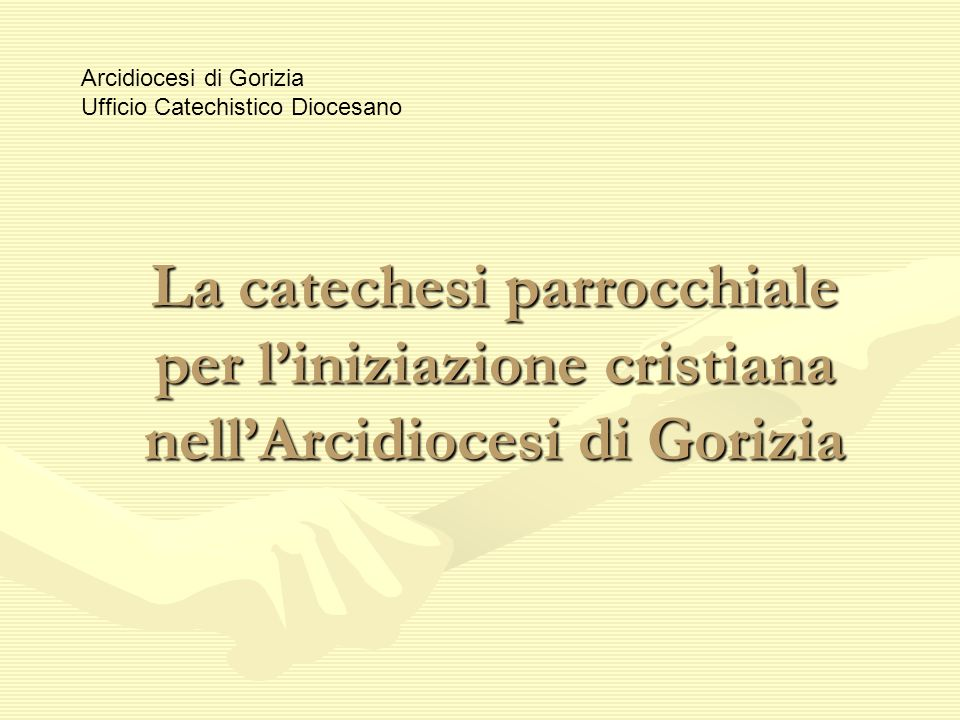 Arcidiocesi di Gorizia Ufficio Catechistico Diocesano