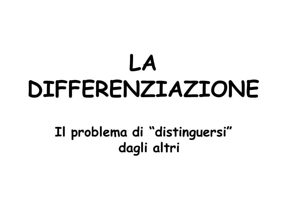 Il problema di distinguersi dagli altri