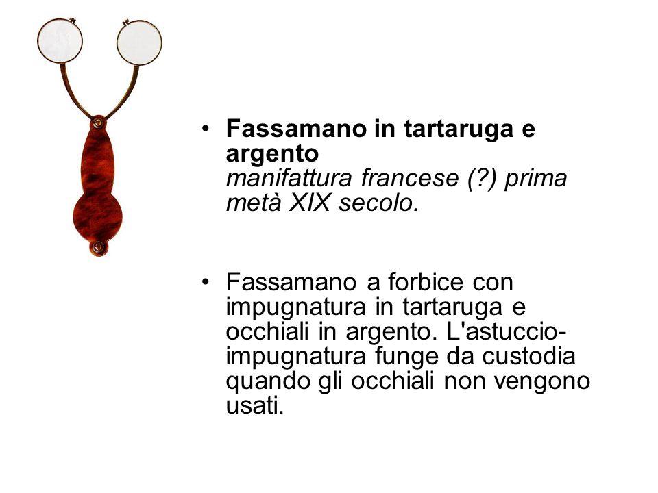 Fassamano in tartaruga e argento manifattura francese (