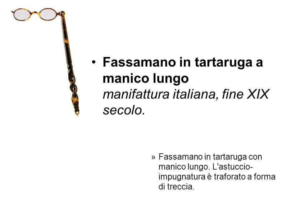 Fassamano in tartaruga a manico lungo manifattura italiana, fine XIX secolo.