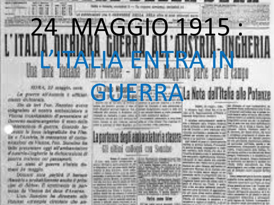 24 MAGGIO 1915 : L'ITALIA ENTRA IN GUERRA