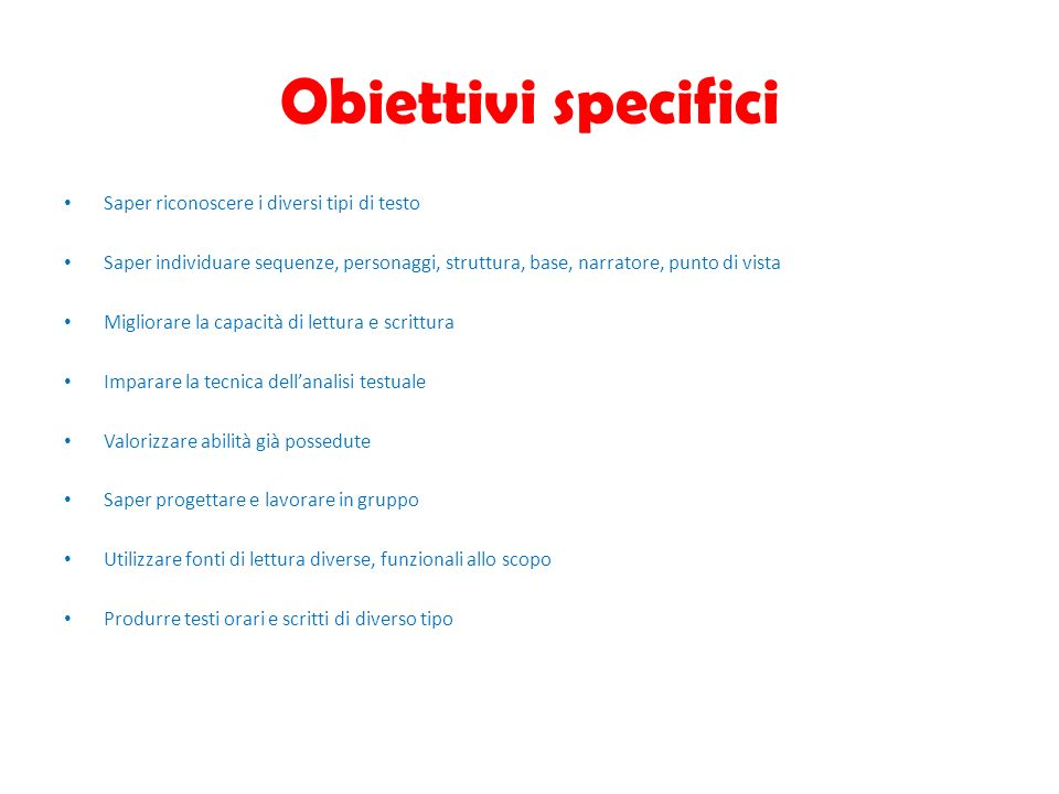 Obiettivi specifici Saper riconoscere i diversi tipi di testo