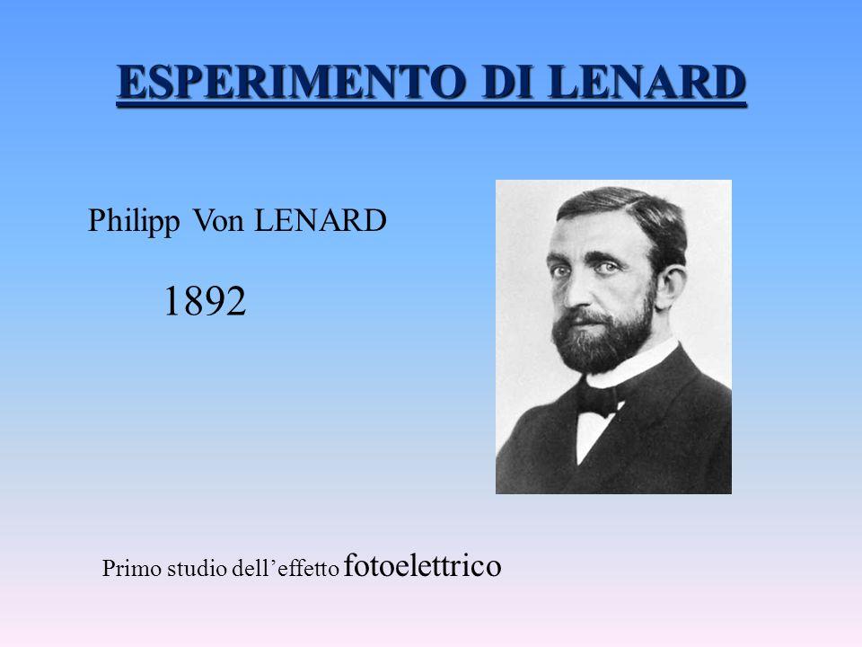 ESPERIMENTO DI LENARD 1892 Philipp Von LENARD