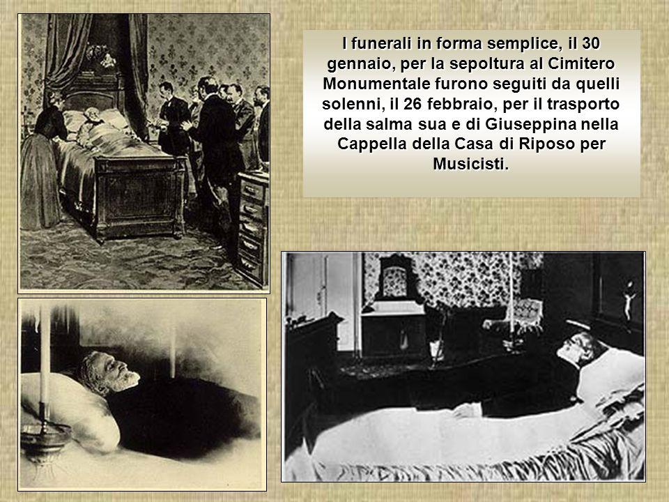 I funerali in forma semplice, il 30 gennaio, per la sepoltura al Cimitero Monumentale furono seguiti da quelli solenni, il 26 febbraio, per il trasporto della salma sua e di Giuseppina nella Cappella della Casa di Riposo per Musicisti.