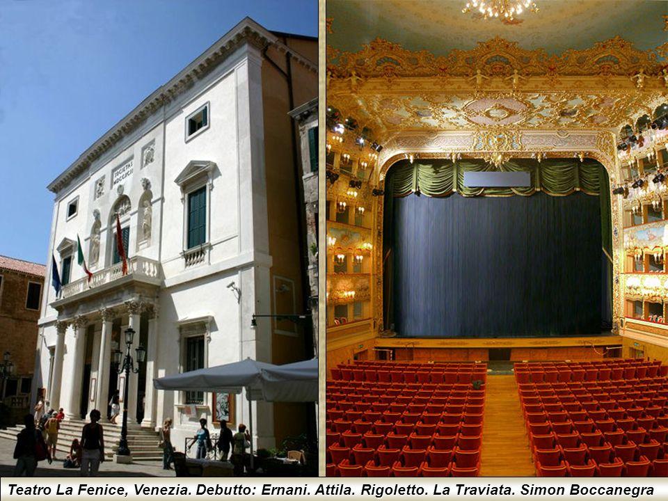 Teatro La Fenice, Venezia. Debutto: Ernani. Attila. Rigoletto