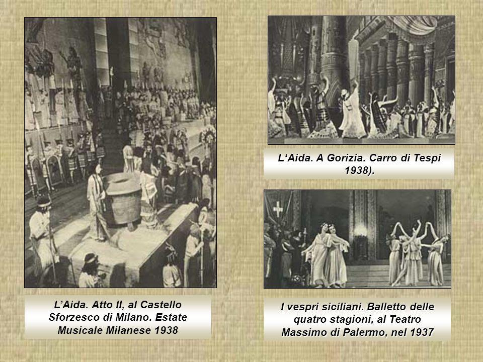 L'Aida. A Gorizia. Carro di Tespi 1938).