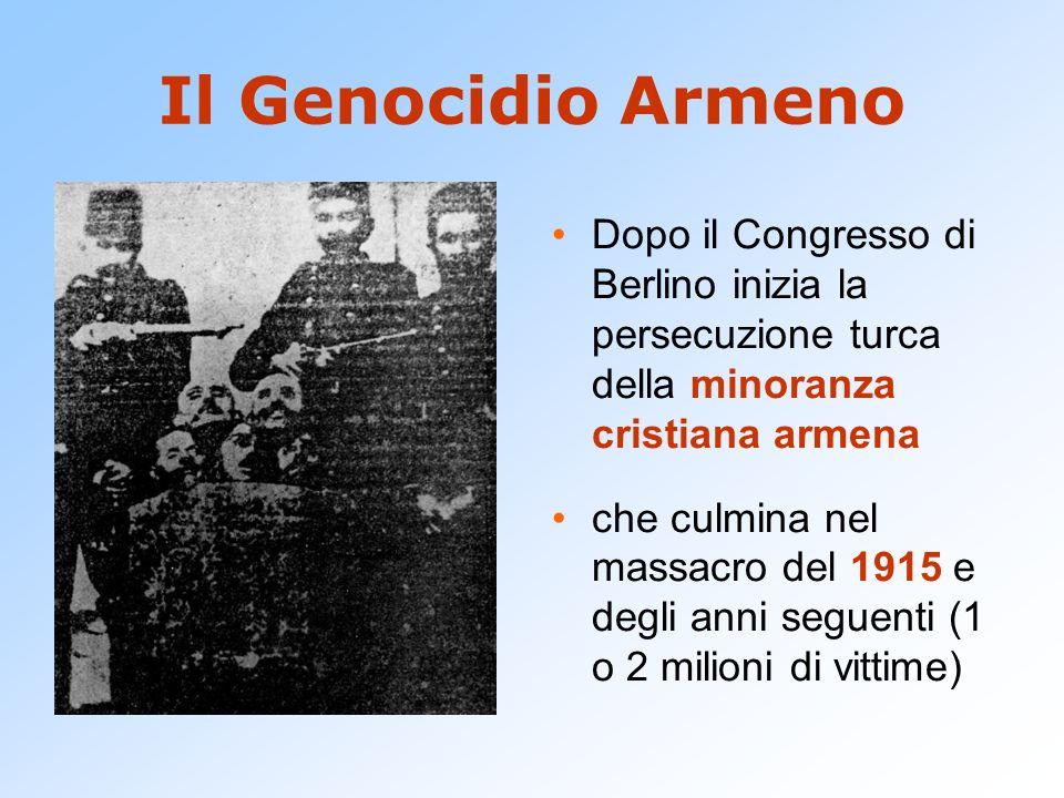 Il Genocidio Armeno Dopo il Congresso di Berlino inizia la persecuzione turca della minoranza cristiana armena.