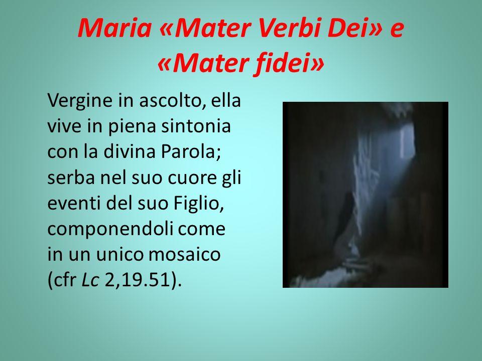 Maria «Mater Verbi Dei» e «Mater fidei»