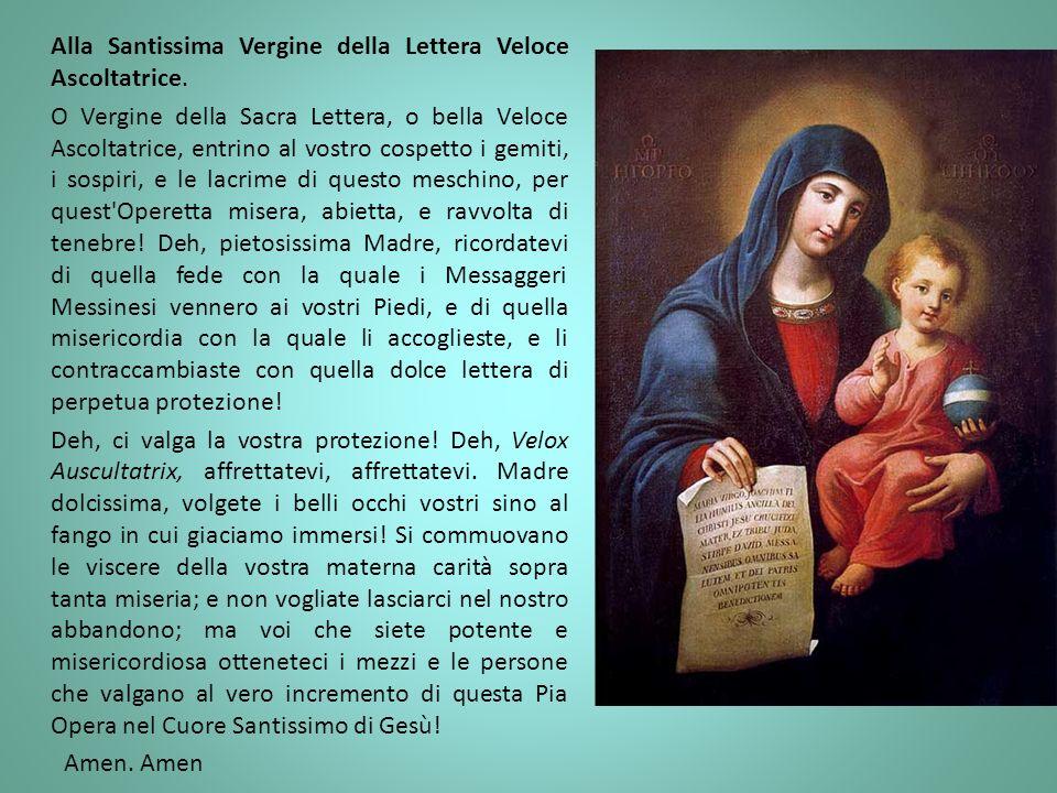 Alla Santissima Vergine della Lettera Veloce Ascoltatrice.